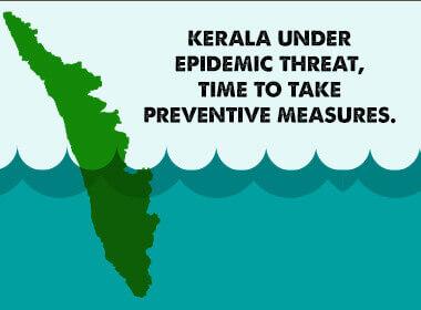 KERALA UNDER EPIDEMIC THREAT, TIME TO TAKE PREVENTIVE MEASURES